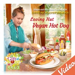 Video-1163 A Gift of Love: Simple & Nutritious Cooking with Supreme Master Ching Hai -- Loving Hut Vegan Hot Dog