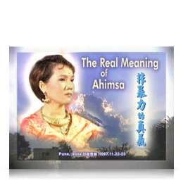 Video-0600 The Real Meaning of Ahimsa