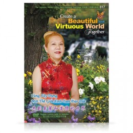 Video-0817 Create a Beautiful and Virtuous World Together