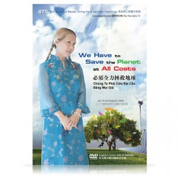 Video-0875 Supreme Master Ching Hai on the Environment: We Have to Save the Planet at All Costs